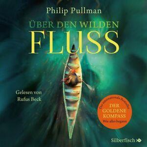 PHILIP-PULLMAN-UBER-DEN-WILDEN-FLUSS-BECK-RUFUS-HORBUCH-HAMBURG-13-CD-NEU