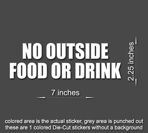 NO OUTSIDE FOOD OR DRINK Sticker business Window Vinyl