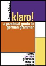 Klaro! : A Practical Guide to German Grammar by Susan Tebbutt (2001, Paperback)