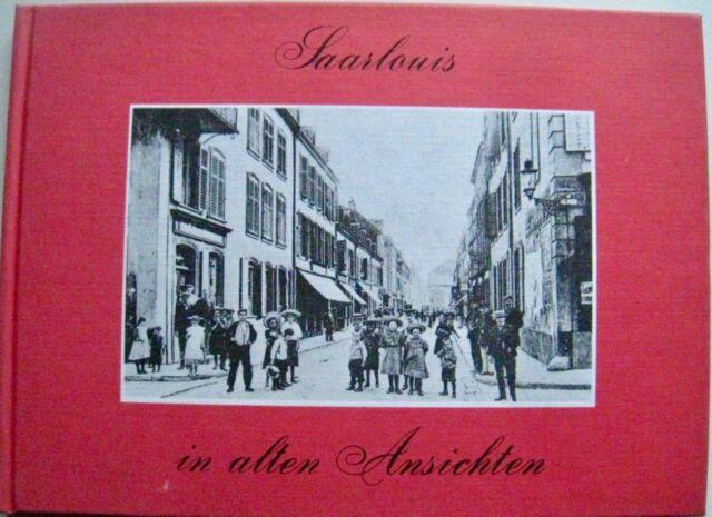 Saarlouis in alten Ansichten Saar Historische Fotos 1976 H.J. Schu