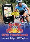 GPS Praxisbuch Garmin Edge 1000/Explore (2016, Taschenbuch)