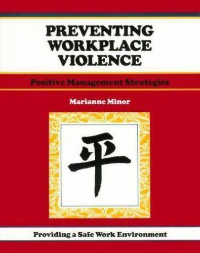 Preventing Workplace Violence : Positive Management Strategies by Marianne Minor