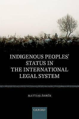 Indigenous Peoples' Status in the International Legal System by Åhrén, Mattias,