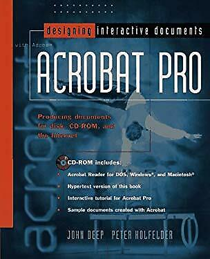 Designing Interactive Documents with Adobe Acrobat Pro Paperback John Deep