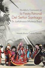 Ritualidad y Cosmovisi�n en la Fiesta Patronal Del Se�or Santiago en...
