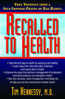 Recalled to Health: Free Yourself From a Self-Imposed Prison of Bad Habits by Tim Hennessy (Paperback, 2010)