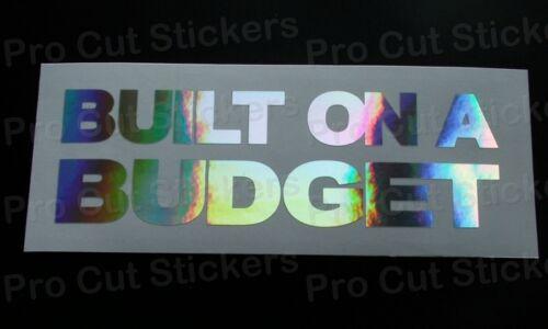 Construit sur un budget Argent Hologramme Neo Chrome Funny Novelty autocollant decal jdm dub