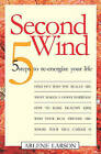 Second Wind: 5 Steps to Re-Energize Your Life by Arlene Larson (Paperback / softback, 2004)