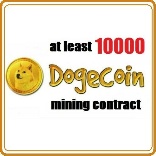 DOGE Cryptocurrency mining contract at least 10000 Dogecoins 6 hours Dogecoin