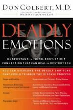 Deadly Emotions : Understand the Mind-Body-Spirit Connection That Can Heal or Destroy You by Don Colbert (2006, Paperback)