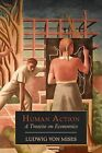 Human Action: A Treatise on Economics by Ludwig Von Mises (Paperback / softback, 2012)