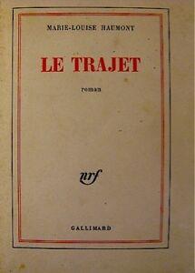 MARIE-LOUISE-HAUMONT-le-trajet-1976-GALLIMARD-RARE