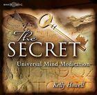 The Secret Universal Mind: Meditation by Kelly Howell (CD-Audio, 2007)