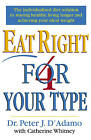 Eat Right 4 Your Type by Dr Peter D'Adamo, Catherine Whitney (Paperback, 1998)