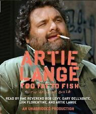 Too Fat to Fish by Anthony Bozza and Artie Lange (2008 CD Unabridged) Audiobook