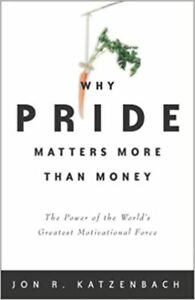 Why Pride Matters More Than Money: 1st Edition Paperback Book
