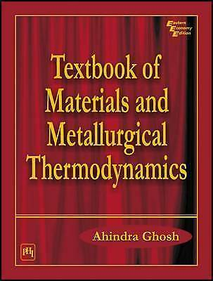 Textbook of Materials and Metallurgical Thermodynamics by Ahindra Ghosh, NEW Boo