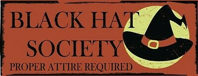 Black Hat Society Witches Harvest Fall Autumn Halloween Metal Sign