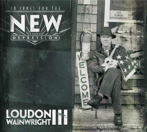 Loudon III Wainwright - 10 Songs For The New D (NEW CD)