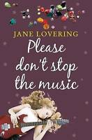 Please Don't Stop The Music, Jane Lovering, Used; Good Book