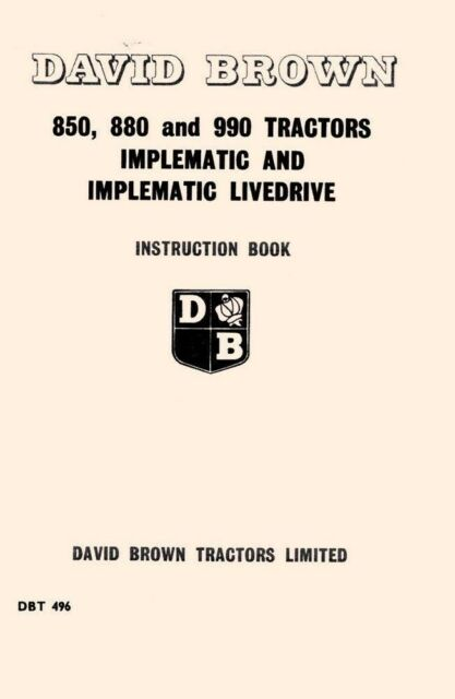 880 and 990 Implematic Tractor Instruction Manual David Brown 850