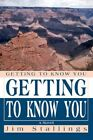 Getting to Know You by Stallings Jim Author 9780595423002