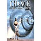Change Described-explained-predicted 9780557620630 by Paul Drewfs Book