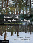 Terrestrial Ecosystem Ecology: Principles and Applications by Folke O. Andersson, Goran I. Agren (Hardback, 2011)