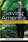Saving America: How Garage Entrepreneurs Grow Small Firms Into Large Fortunes by Roger D Blackwell (Paperback / softback, 2014)