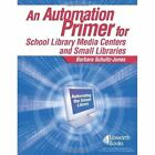 An Automation Primer for School Library Media Centers and Small Libraries by Barbara Schultz-Jones (Paperback / softback, 2006)