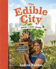 The Edible City by Indira Naidoo (Paperback, 2015)