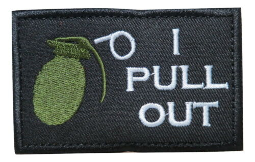 I Pull Out Grenade Embroidered Hook /& Loop Tactical Morale Patch