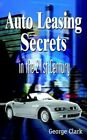 Auto Leasing Secrets in The 21st Century 9781418442835 by George Clark Book