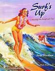 Surf's Up: Collecting the Longboard Era by Mark Blackburn (Hardback, 2001)