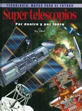 Super Telescopios Por Dentro Y Por Fuera (Tecnologia: Mapas Para El Futuro) (Spa
