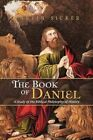 The Book of Daniel: A Study in the Biblical Philosophy of History by Martin Sicker (Paperback / softback, 2012)