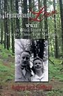 Triumphant Love: WWII a Blink Into Our Seventy Three Year Marriage by Audrey Syse Fahlberg (Paperback / softback, 2014)