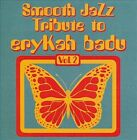 Smooth Jazz Tribute to Erykah Badu, Vol. 2 by The Smooth Jazz All Stars (CD, Mar-2010, CC Entertainment)