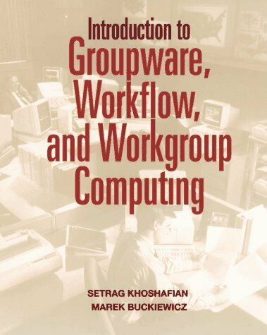 Introduction to Groupware  Workflow  and Workgroup Computing