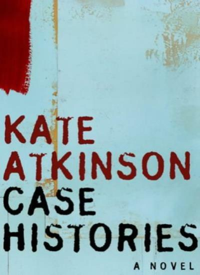 Case Histories,Kate Atkinson