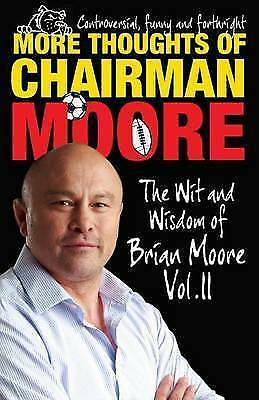1 of 1 - More Thoughts of Chairman Moore: Vol. II: The Wit and Wisdom of Brian Moore (The