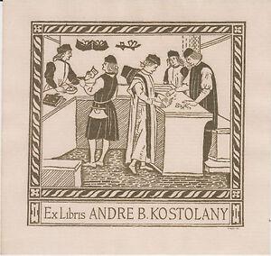 EX-LIBRIS-ANDRE-B-KOSTOLANY-1906-1999-GRAVE-PAR-MAQUET
