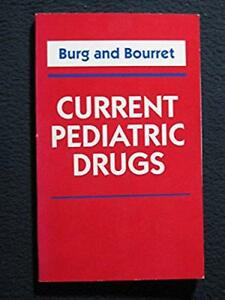 Current-Pediatric-Drugs-1e-Oct-25-1993-Burg-MD-FAAP-Fredric-D-and-Bourr