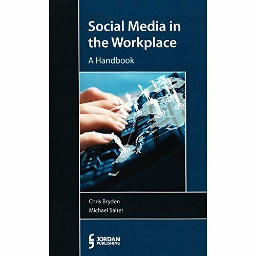 1 of 1 - Social Media in the Workplace: A Handbook, Chris Bryden & Michael Salter, Used;