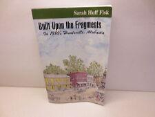Built Upon the Fragments in 1880's Huntsville, Alabama Sarah Huff Fisk