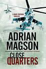 Close Quarters: A Spy Thriller Set in Washington DC and Ukraine by Adrian Magson (Hardback, 2015)
