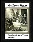 The Chronicles of Count Antonio (1895) by Anthony Hope by Anthony Hope (Paperback / softback, 2016)