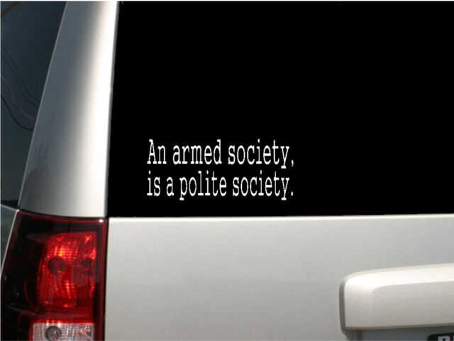 """Made in USA 6/"""" White Vinyl /""""An armed society is a polite society./"""" Decal"""