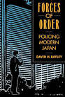 Forces of Order: Policing Modern Japan by David H. Bayley (Paperback, 1991)