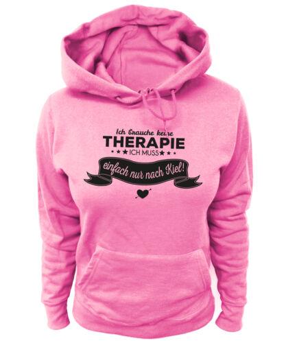 Damen Hoodie Ich brauche keine Therapie ich muss einfach nur nach Kiel